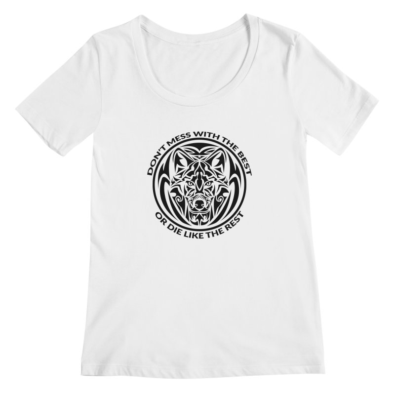 Don't Mess with The Best Women's Scoopneck by WaWaTees Shop