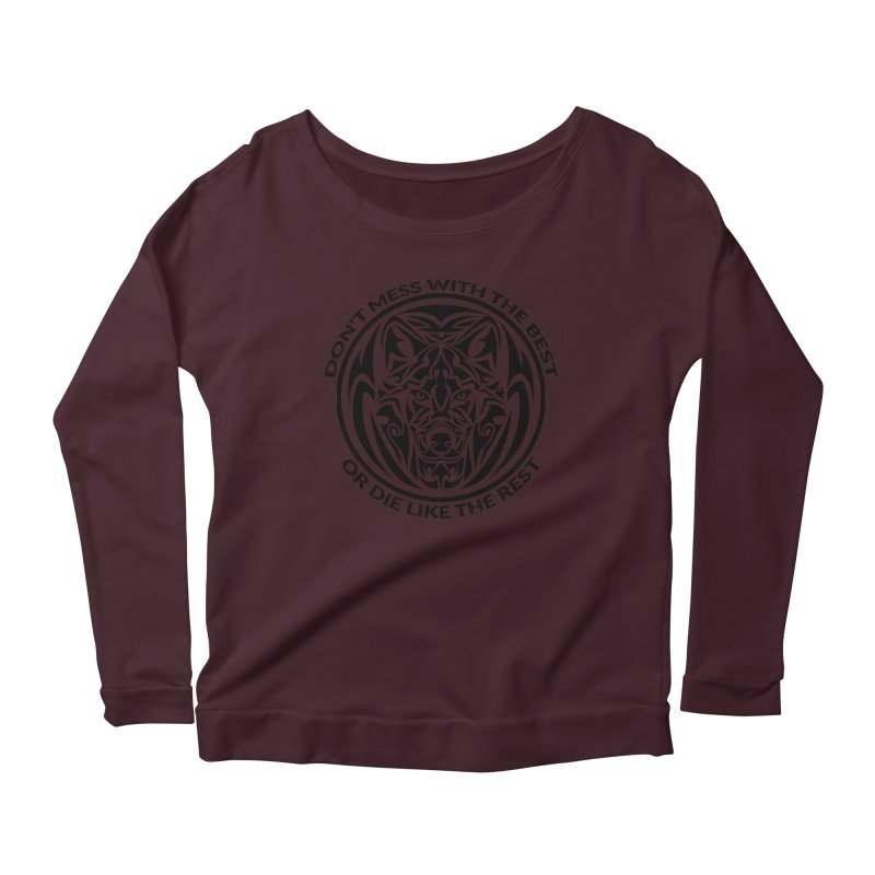 Don't Mess with The Best Women's Longsleeve Scoopneck  by WaWaTees Shop