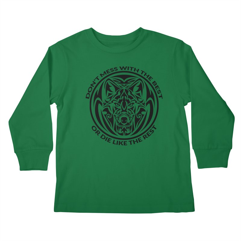 Don't Mess with The Best Kids Longsleeve T-Shirt by WaWaTees Shop