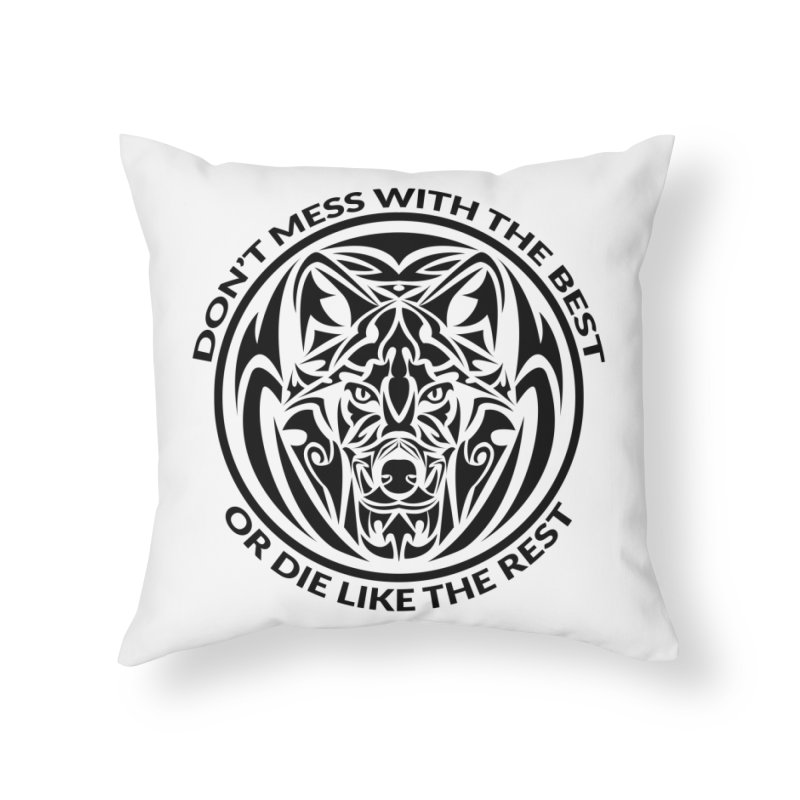 Don't Mess with The Best Home Throw Pillow by WaWaTees Shop