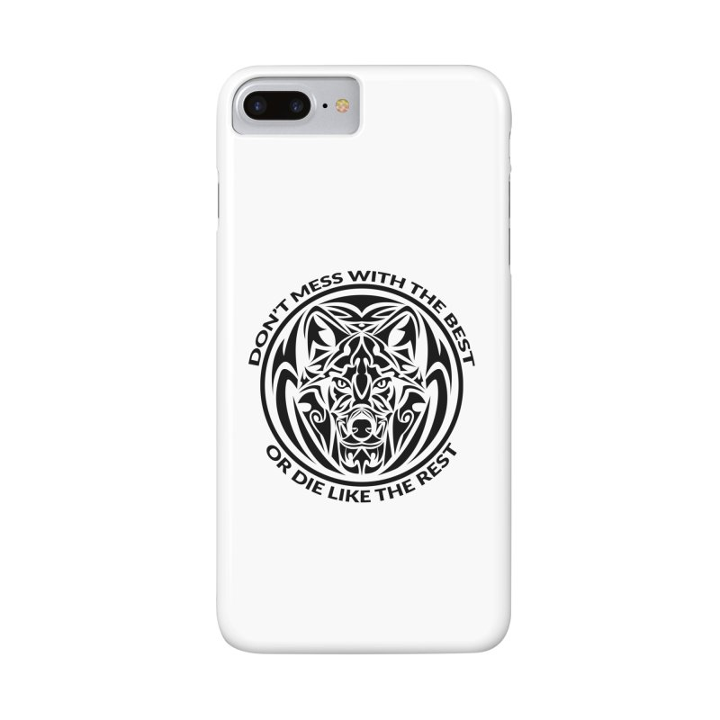 Don't Mess with The Best Accessories Phone Case by WaWaTees Shop
