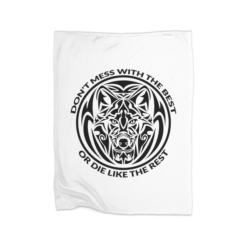 Don't Mess with The Best Home Blanket by WaWaTees Shop