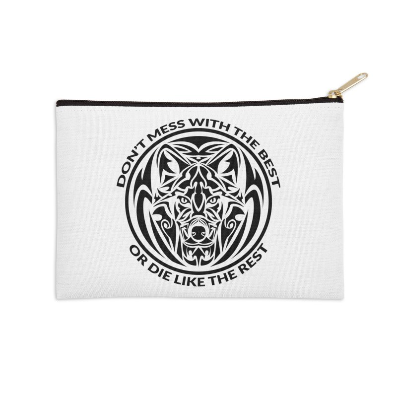 Don't Mess with The Best Accessories Zip Pouch by WaWaTees Shop