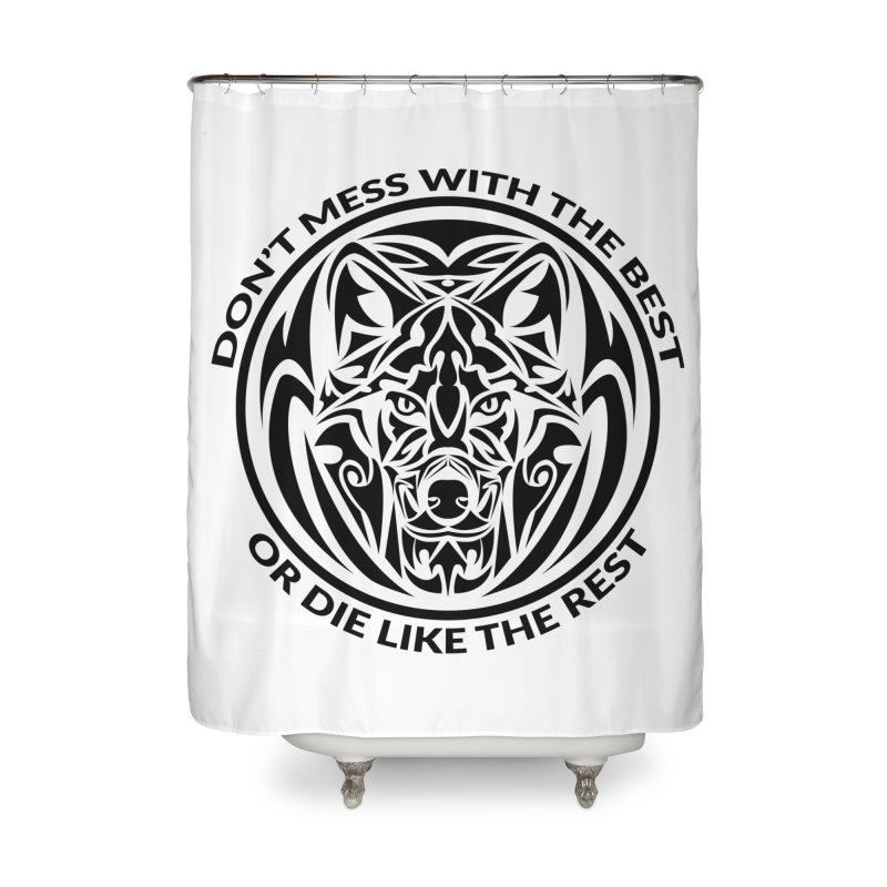 Don't Mess with The Best Home Shower Curtain by WaWaTees Shop