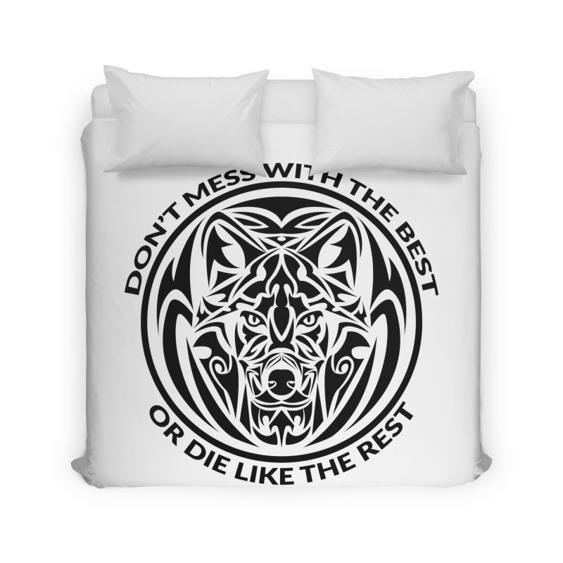 Don't Mess with The Best Home Duvet by WaWaTees Shop