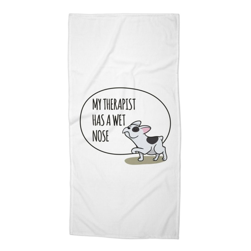 My Therapist Has a Wet Nose Accessories Beach Towel by WaWaTees Shop
