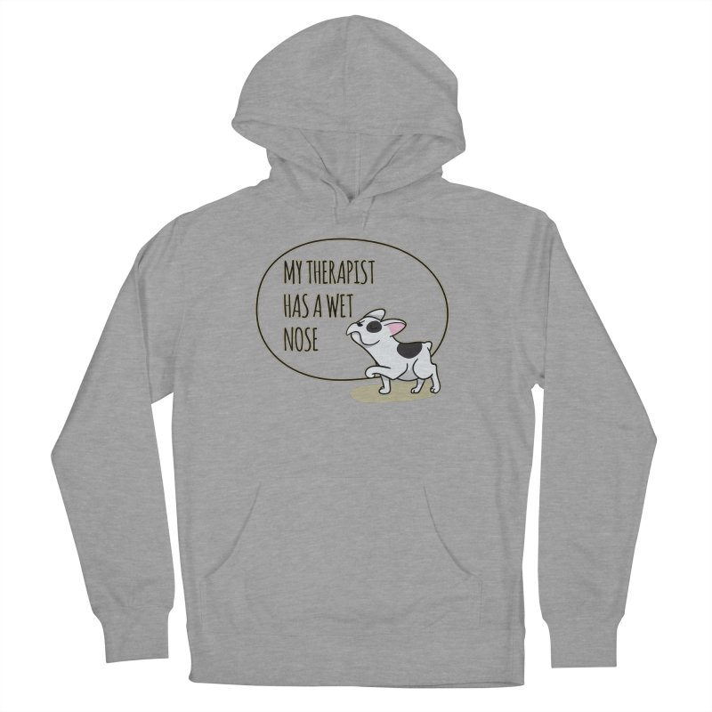 My Therapist Has a Wet Nose Women's Pullover Hoody by WaWaTees Shop