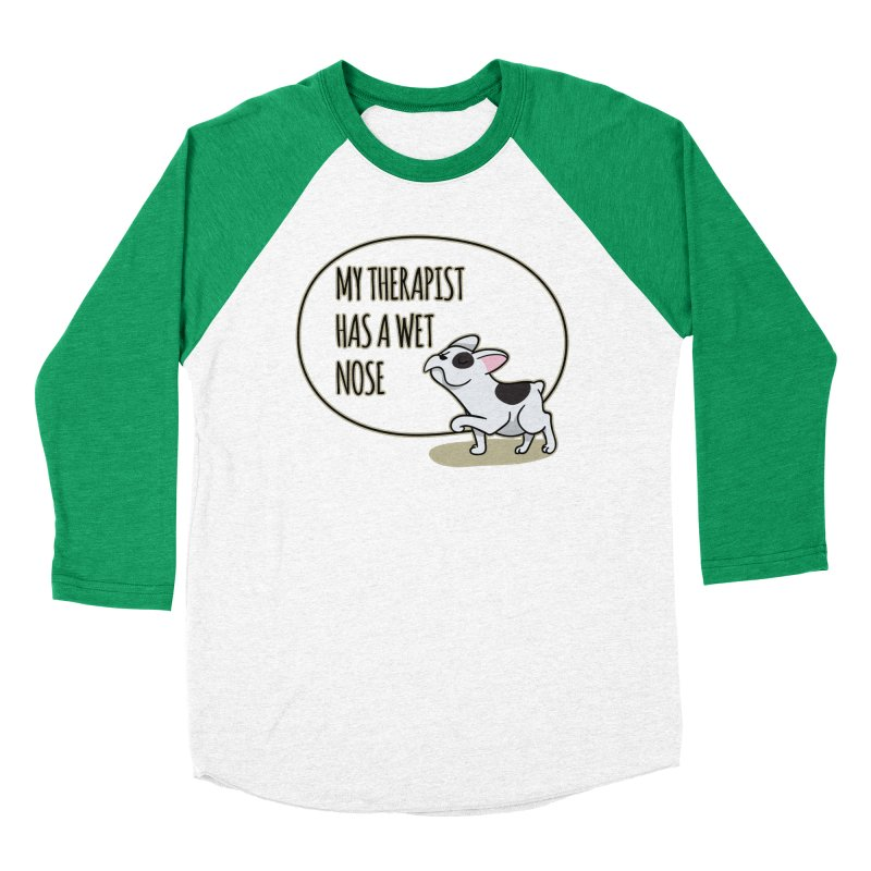 My Therapist Has a Wet Nose Men's Baseball Triblend T-Shirt by WaWaTees Shop