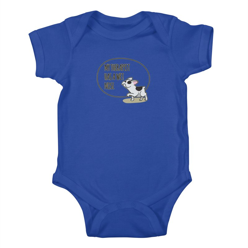 My Therapist Has a Wet Nose Kids Baby Bodysuit by WaWaTees Shop