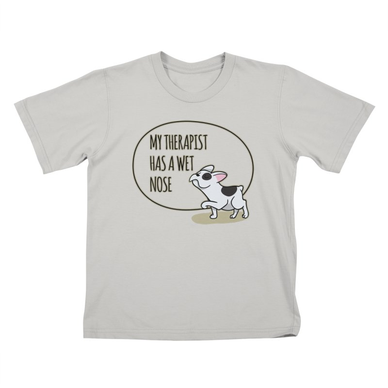 My Therapist Has a Wet Nose Kids T-Shirt by WaWaTees Shop