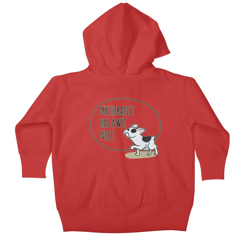 My Therapist Has a Wet Nose Kids Baby Zip-Up Hoody by WaWaTees Shop