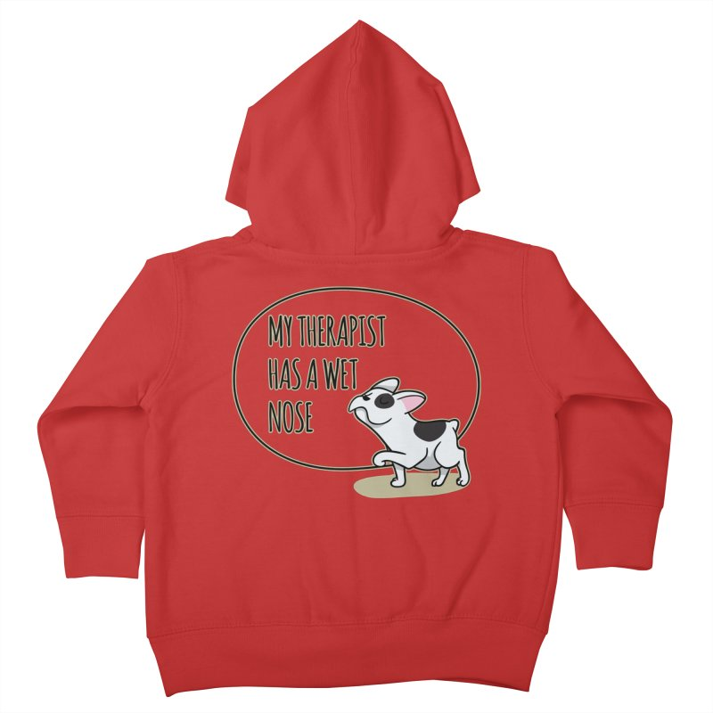 My Therapist Has a Wet Nose Kids Toddler Zip-Up Hoody by WaWaTees Shop