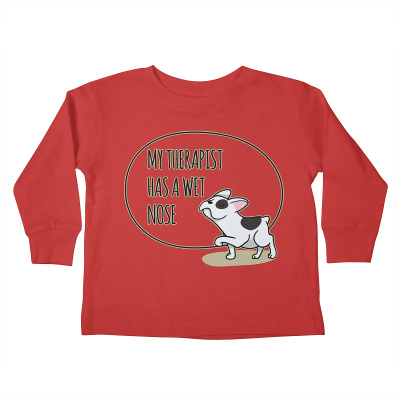 My Therapist Has a Wet Nose Kids Toddler Longsleeve T-Shirt by WaWaTees Shop