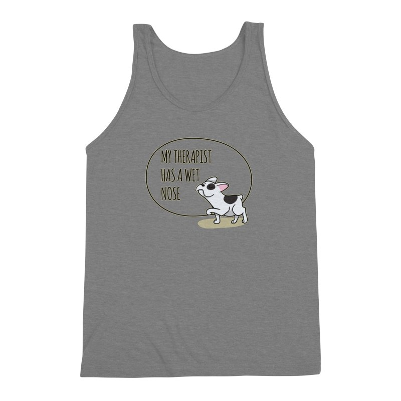My Therapist Has a Wet Nose Men's Triblend Tank by WaWaTees Shop