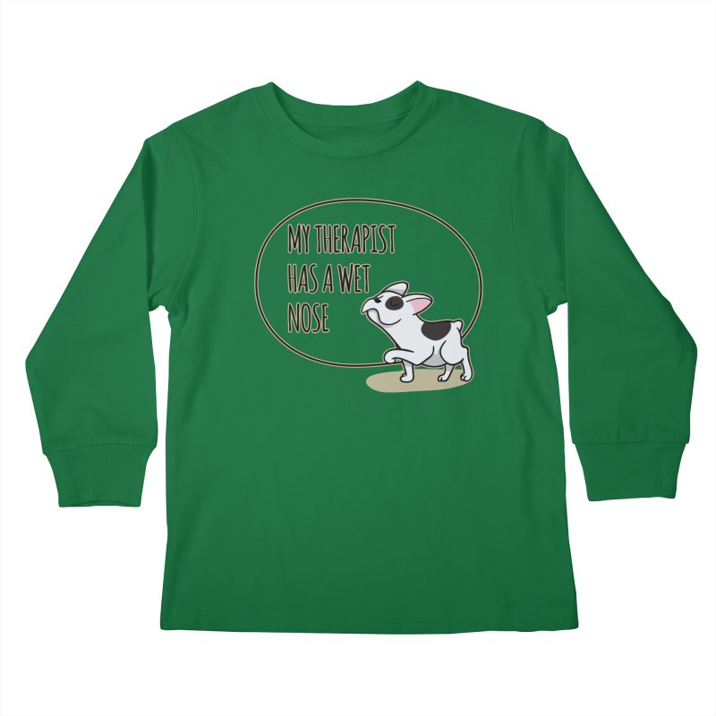 My Therapist Has a Wet Nose Kids Longsleeve T-Shirt by WaWaTees Shop