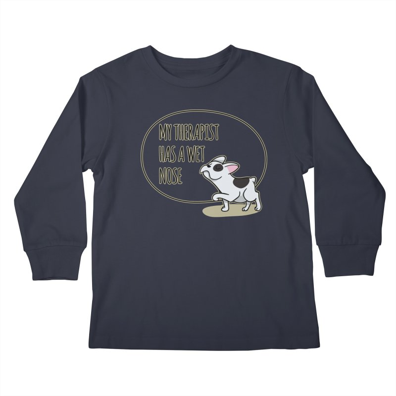 My Therapist Has a Wet Nose Kids Longsleeve T-Shirt by WaWaTees Shop