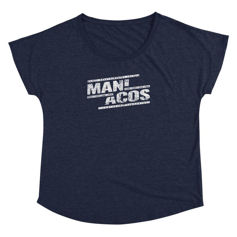Maniacos v1 Women's Dolman by WaWaTees Shop
