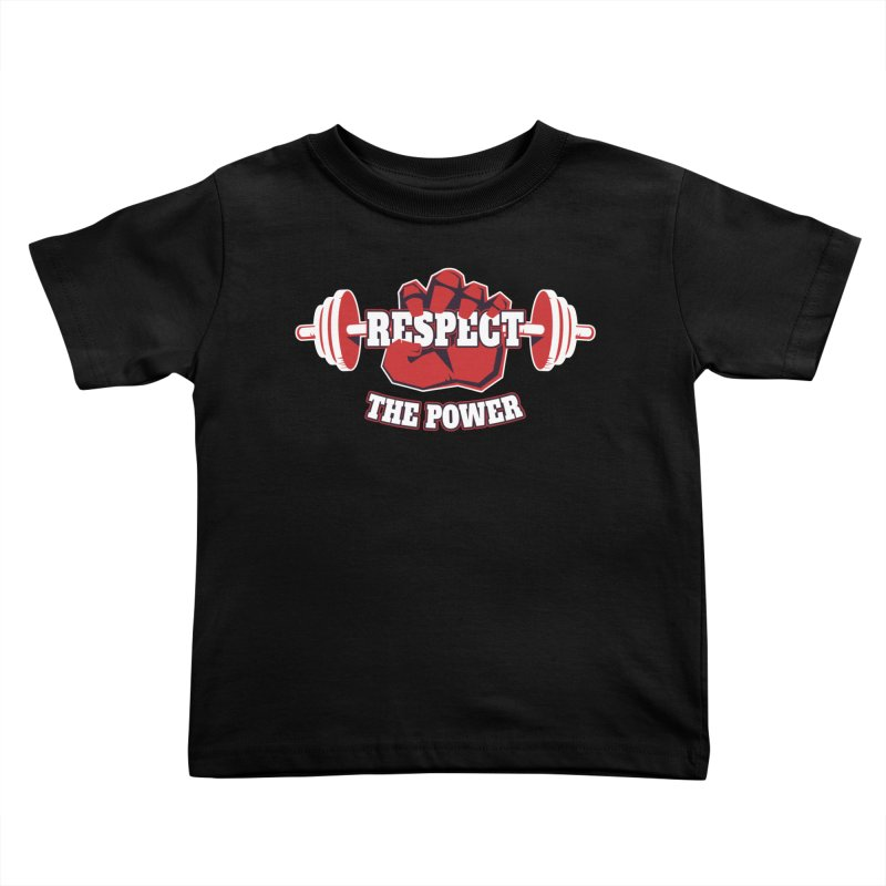 Respect The Power Kids Toddler T-Shirt by WaWaTees Shop