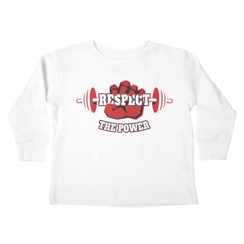 Respect The Power Kids Toddler Longsleeve T-Shirt by WaWaTees Shop