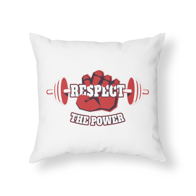 Respect The Power Home Throw Pillow by WaWaTees Shop