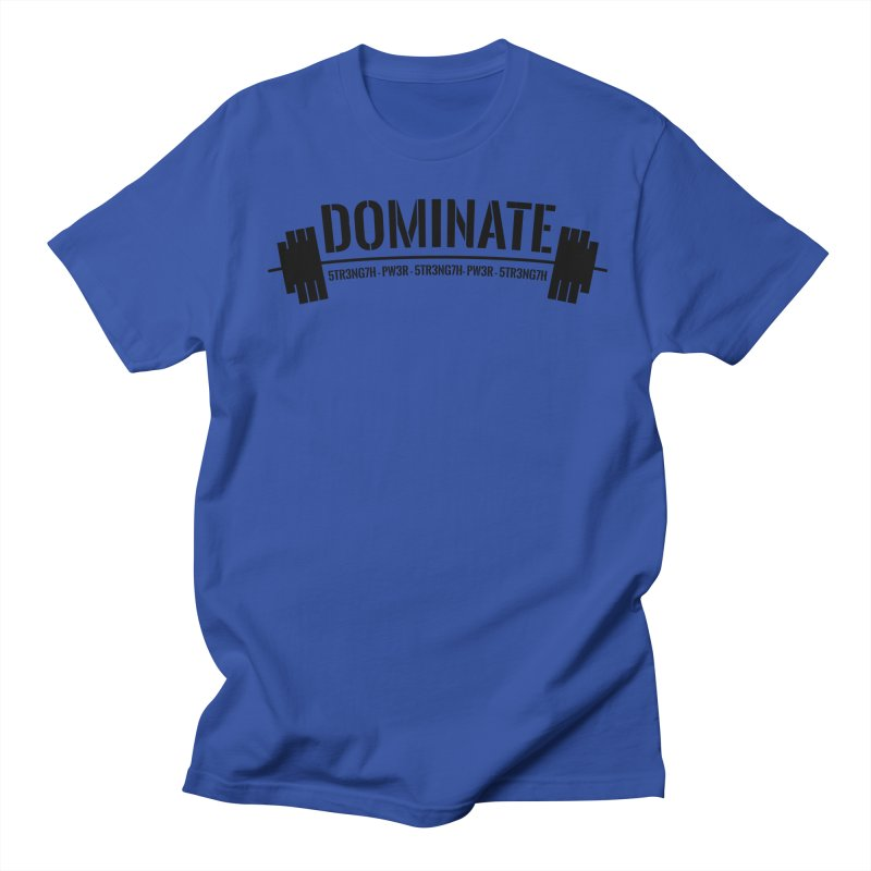 Dominate Gym (Black) Women's Unisex T-Shirt by WaWaTees Shop