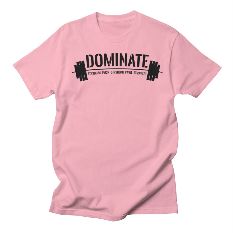 Dominate Gym (Black) Women's Regular Unisex T-Shirt by WaWaTees Shop