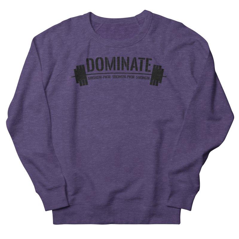 Dominate Gym (Black) Women's French Terry Sweatshirt by WaWaTees Shop