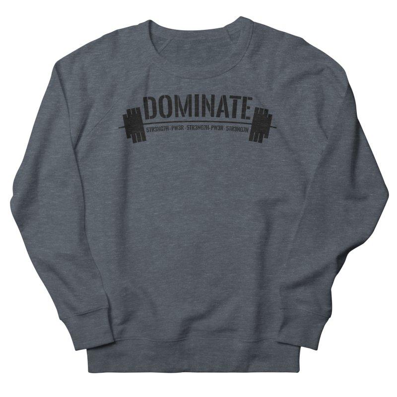 Dominate Gym (Black) Women's Sweatshirt by WaWaTees Shop