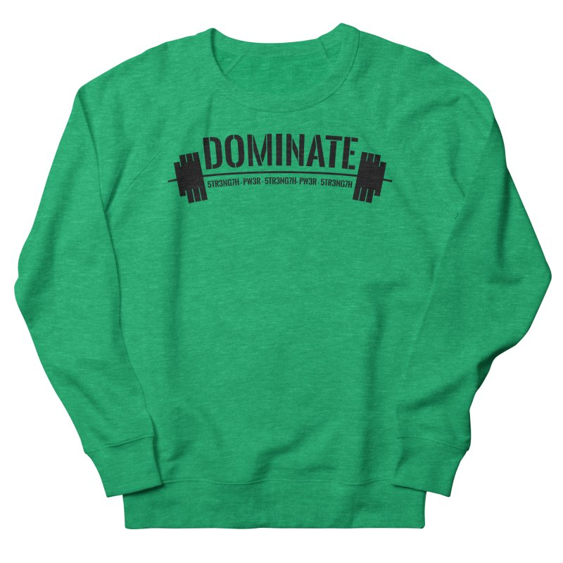 Dominate Gym (Black) Men's French Terry Sweatshirt by WaWaTees Shop