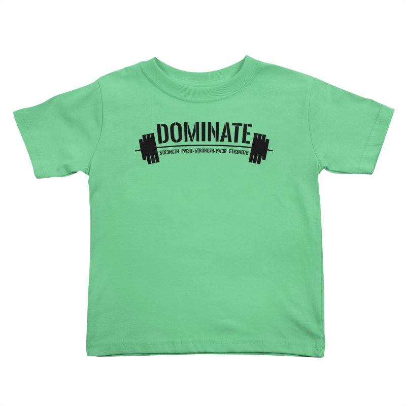 Dominate Gym (Black) Kids Toddler T-Shirt by WaWaTees Shop