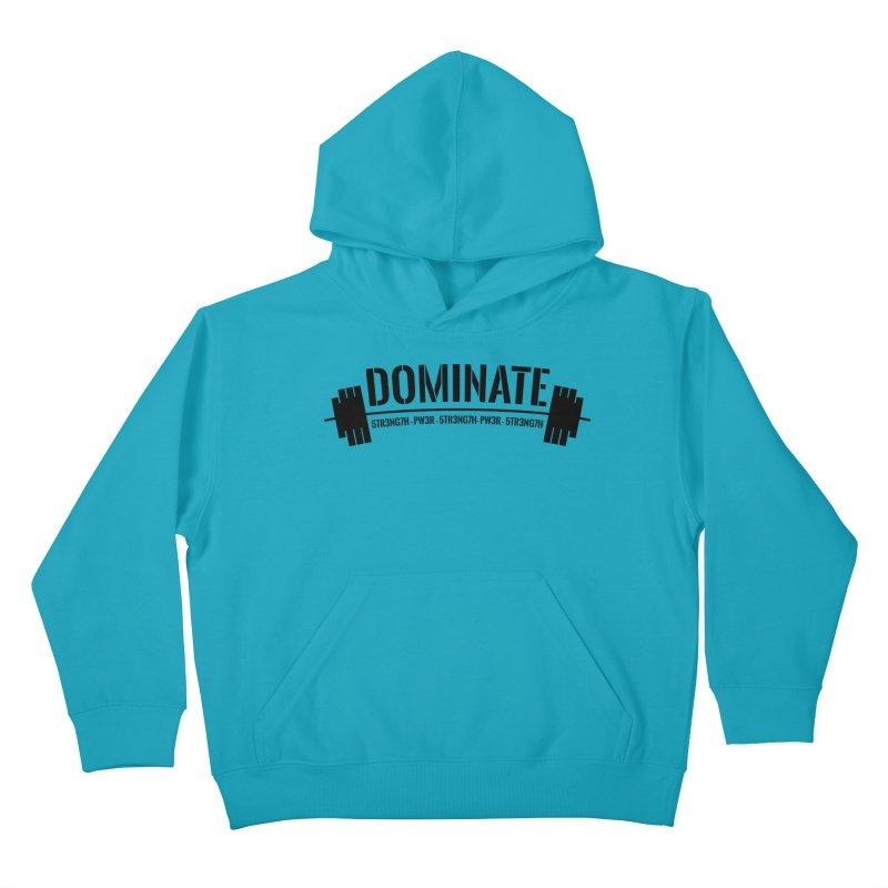 Dominate Gym (Black) Kids Pullover Hoody by WaWaTees Shop