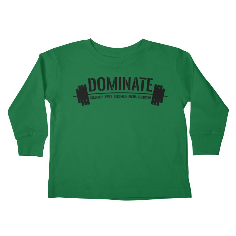 Dominate Gym (Black) Kids Toddler Longsleeve T-Shirt by WaWaTees Shop