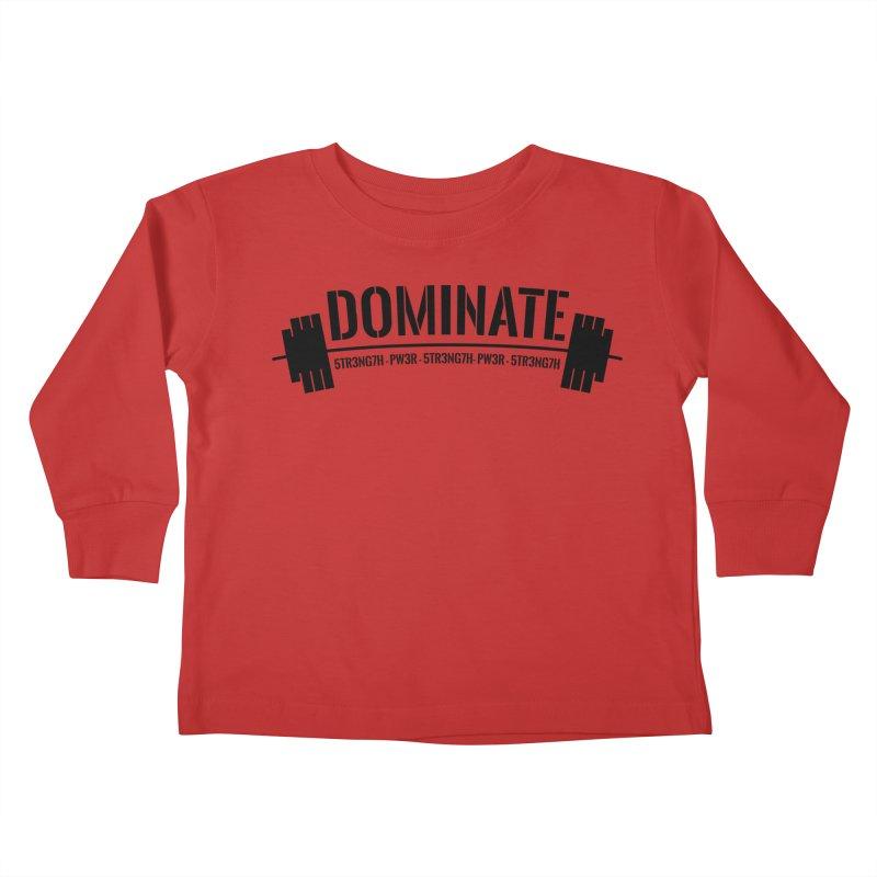 Dominate Gym (Black) Kids Toddler Longsleeve T-Shirt by WaWaTees Shop