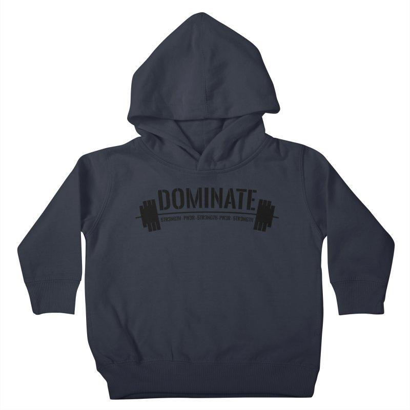 Dominate Gym (Black) Kids Toddler Pullover Hoody by WaWaTees Shop