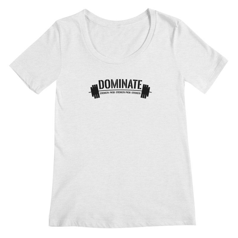 Dominate Gym (Black) Women's Regular Scoop Neck by WaWaTees Shop