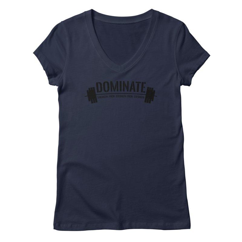 Dominate Gym (Black) Women's Regular V-Neck by WaWaTees Shop