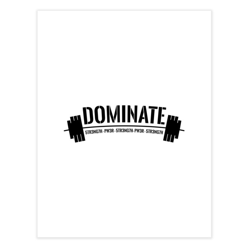 Dominate Gym (Black) Home Fine Art Print by WaWaTees Shop
