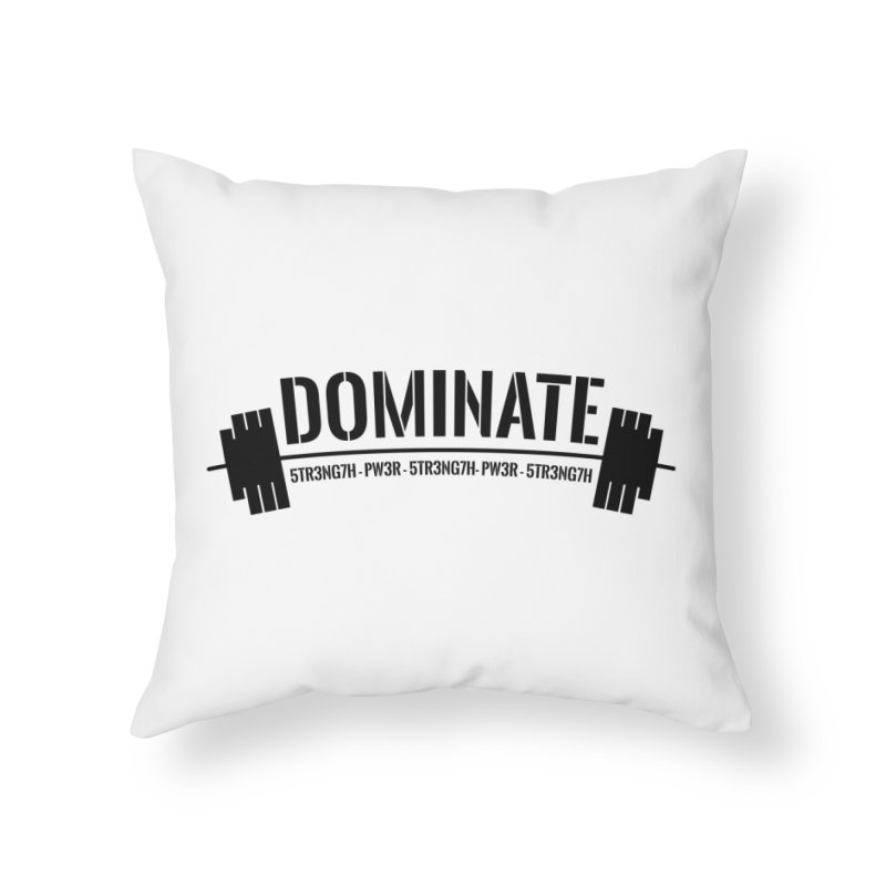 Dominate Gym (Black) Home Throw Pillow by WaWaTees Shop