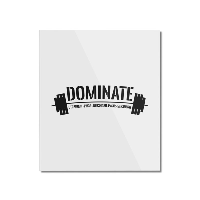 Dominate Gym (Black) Home Mounted Acrylic Print by WaWaTees Shop