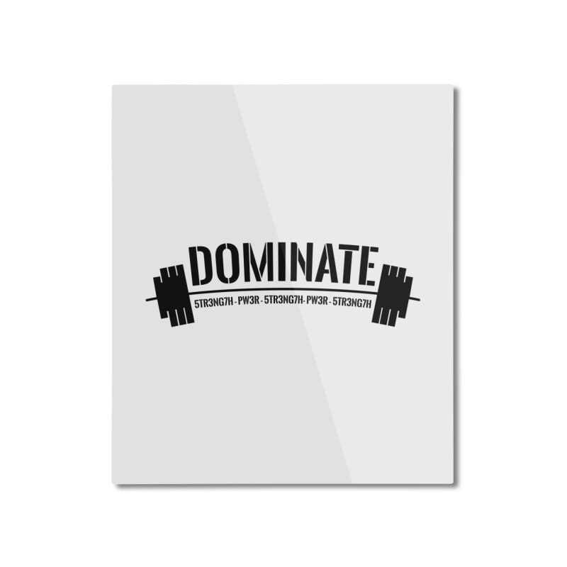 Dominate Gym (Black) Home Mounted Aluminum Print by WaWaTees Shop