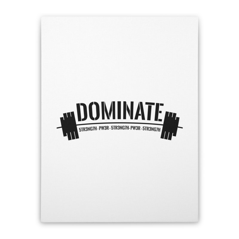 Dominate Gym (Black) Home Stretched Canvas by WaWaTees Shop