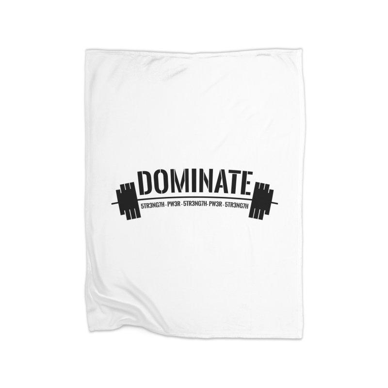 Dominate Gym (Black) Home Blanket by WaWaTees Shop
