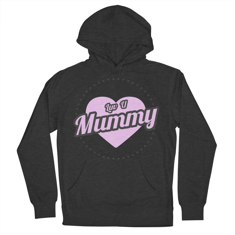 Luv U Mummy Women's Pullover Hoody by WaWaTees Shop