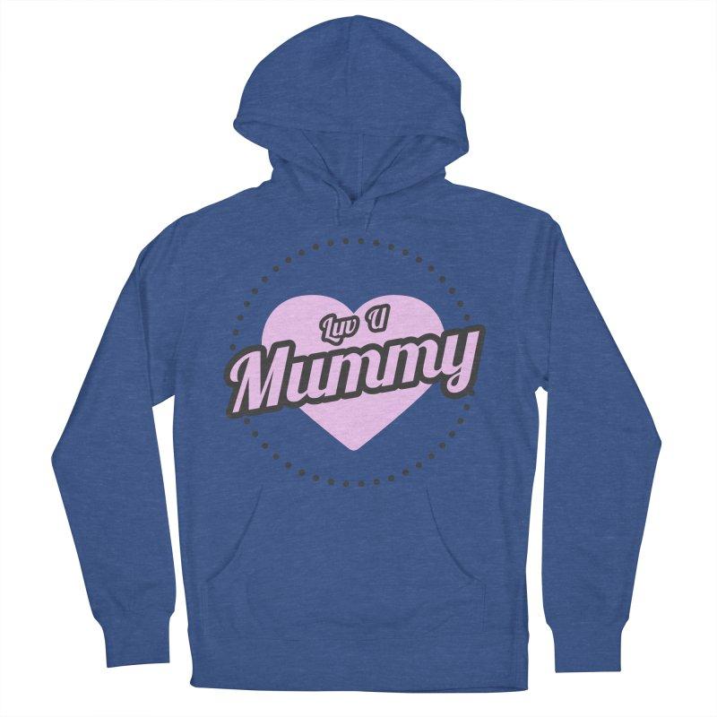 Luv U Mummy Men's Pullover Hoody by WaWaTees Shop