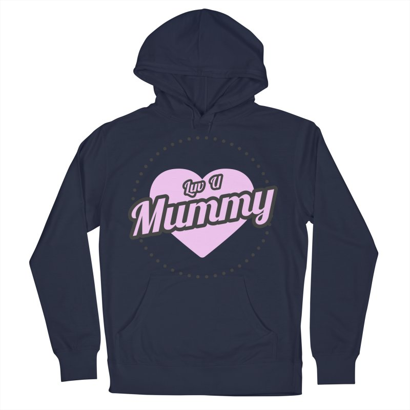 Luv U Mummy Men's Pullover Hoody by WaWaTees Shop