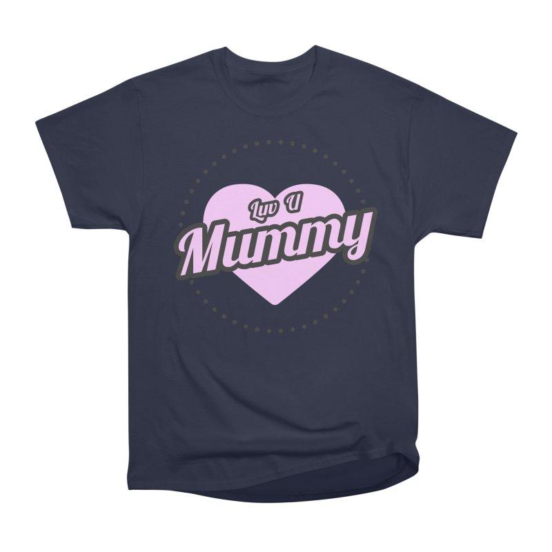 Luv U Mummy Men's Heavyweight T-Shirt by WaWaTees Shop