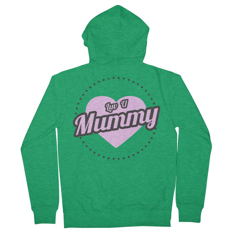 Luv U Mummy Women's Zip-Up Hoody by WaWaTees Shop