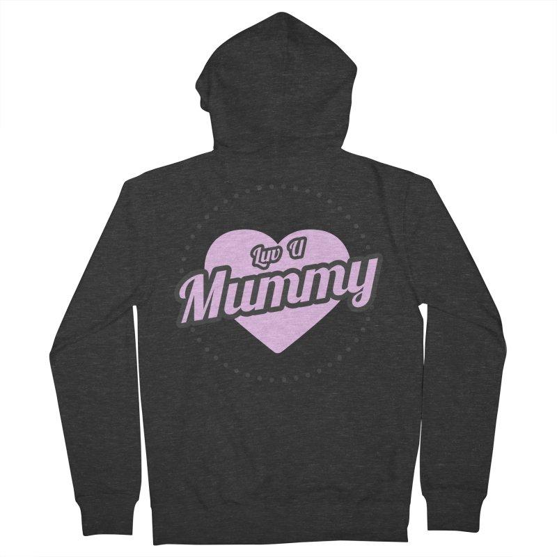 Luv U Mummy Men's Zip-Up Hoody by WaWaTees Shop