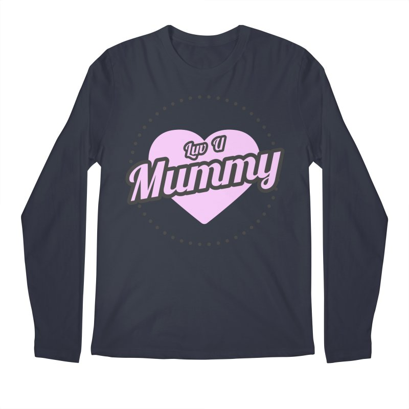 Luv U Mummy Men's Longsleeve T-Shirt by WaWaTees Shop