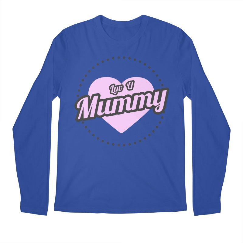 Luv U Mummy Men's Regular Longsleeve T-Shirt by WaWaTees Shop